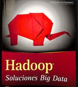Hadoop. Soluciones Big Data