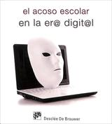 Cyber bullying. El acoso escolar en la Era Digital