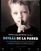 Detrás de la pared. Una mirada multidisciplinar acerca de los niños, niñas y adolescentes expuestosa la violencia..