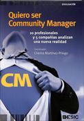 Quiero ser community manager. 10 profesionales y 5 compañías analizan una nueva realidad