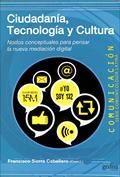 Ciudadanía, tecnología y cultura. Nodos conceptuales para pensar la nueva mediación digital