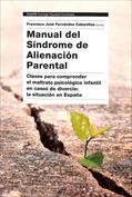Portada Manual del Síndrome de Alienación Parental. Claves para comprender el maltrato psicológico infantil en casos de divorcio
