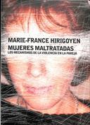 Mujeres maltratadas. Los mecanismos de la violencia en la pareja
