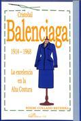 Cristóbal Balenciaga, 1914-1968. La excelencia en la alta costura