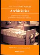 Archivística. Gestión de documentos y administración de archivos