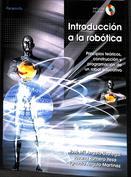 Introducción a la robótica. Principios teóricos, construcción y programación de un robot educativo