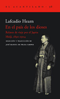 En el país de los dioses. Relatos de viaje por el Japón Meiji, 1890-1904