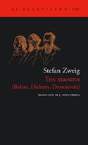 Tres maestros. Balzac, Dickens, Dostoievski