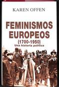 Feminismos europeos 1700-1950. Una historia política