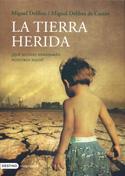 La Tierra herida. ¿Qué mundo heredarán nuestros hijos?