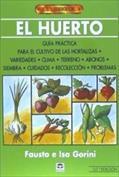 El Huerto. Guía Práctica para el cultivo de las hortalizas