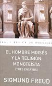 El hombre Moisés y la religión monoteísta. Tres ensayos