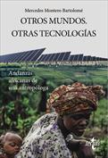 Otros Mundos. Otras Tecnologías. Andanzas africanas de una antropóloga