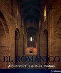 El Románico. Arquitectura, pintura y escultura