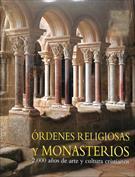 Órdenes religiosas y monasterios. 2.000 años de arte y cultura cristianos