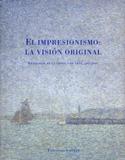 El Impresionismo, la visión original