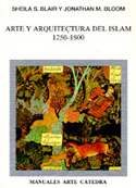 Arte y arquitectura del Islam. 1250-1800