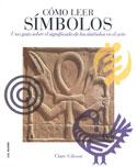 Cómo leer símbolos. Un curso intensivo sobre el significado de los símbolos en el arte