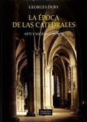 La época de las catedrales. Arte y sociedad, 980-1420
