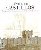 Cómo leer castillos. Un curso intensivo para entender las fortificaciones
