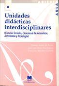 Unidades didácticas interdisciplinares. (ciencias sociales, ciencias de la naturaleza, astronomía y tecnología)