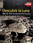 Descubrir la Luna. Más de 300 localizaciones lunares