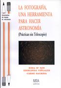 La fotografía, una herramienta para hacer astronomía. Prácticas sin telescopio