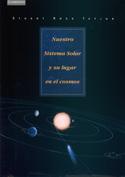Nuestro Sistema Solar y su lugar en el Cosmos, destino o azar