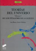 Teorías del Universo I. De los Pitagóricos a Galileo