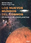 Los nuevos mundos del cosmos. En busca de exoplanetas