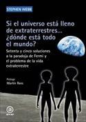 Si el universo está lleno de extraterrestres¿dónde está todo el mundo?