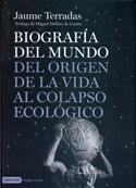 Biografía del mundo. Del origen de la vida al colapso ecológico