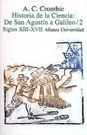 Historia de la ciencia. De San Agustín a Galileo. Siglos XIII-XVII