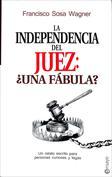 La independencia del juez. ¿Una fábula?