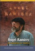 Ángel Ramírez. Un humanista de frontera