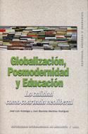 Globalización, posmodernidad y educación