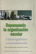 Repensando la organización escolar. Crisis de legitimidad y nuevos desarrollos