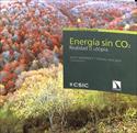 Energía sin CO2. Realidad o utopía