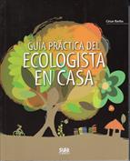 Guía práctica del ecologista en casa