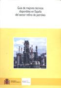 Guía de las mejores técnicas disponibles en España de fabricación del sector refino