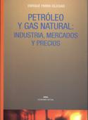 Petróleo y gas natural. Industria, mercados y precios