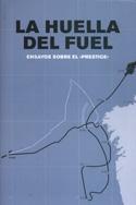 La huella del fuel. Ensayos sobre el Prestige