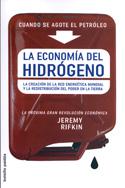 La economía del hidrógeno. La creación de la red energética mundial y la redistribución del poder en la tierra