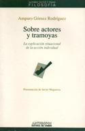Sobre actores y tramoyas. La explicación situacional de la acción individual
