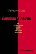 Carisma y razón. La estructura moral de la sociedad moderna
