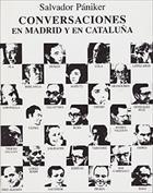 Conversaciones en Madrid y en Cataluña