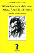 Walter Benjamin. De la diosa Niké al Ángel de la Historia Ensayos de iconografía política