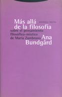 Más allá de la filosofía. Sobre el pensamiento filosófico-místico de María Zambrano