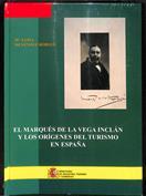 Los orígenes del turismo en España. El Marqués de la Vega Inclán