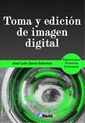 Toma y edición de imagen digital. Especial formación profesional
